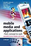 img - for Mobile Media and Applications, From Concept to Cash: Successful Service Creation and Launch book / textbook / text book