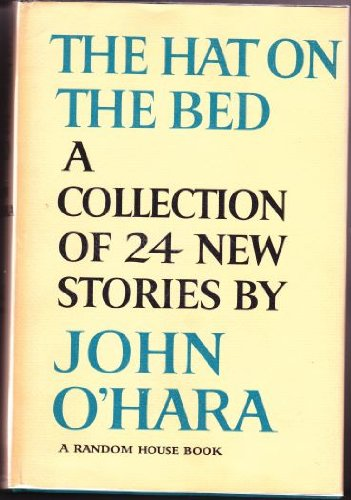 The Hat On The Bed by John O'Hara