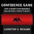 Confidence Game: How Hedge Fund Manager Bill Ackman Called Wall Street's Bluff Hörbuch von Christine S. Richard Gesprochen von: Caroline Shaffer