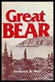 Great bear: A journey remembered (0919315003) by Frederick B Watt