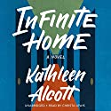 Infinite Home Audiobook by Kathleen Alcott Narrated by Christa Lewis