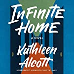 Infinite Home | Kathleen Alcott