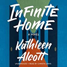 Infinite Home (       UNABRIDGED) by Kathleen Alcott Narrated by Christa Lewis