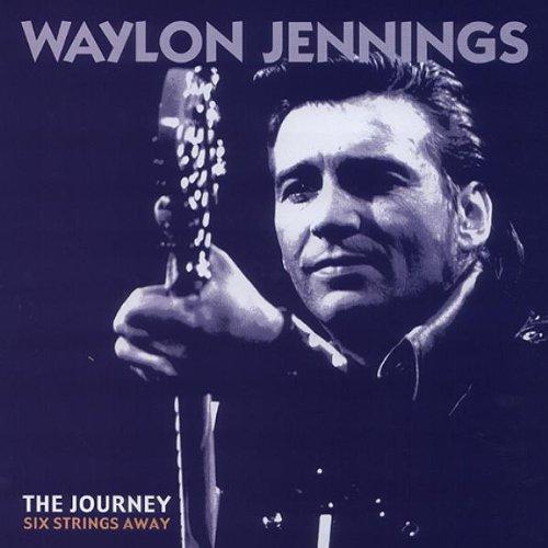 WAYLON JENNINGS - The Journey: Six Strings Away - Zortam Music