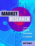 img - for Market Research: A Guide to Planning, Methodology and Evaluation book / textbook / text book