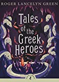 Tales of the Greek Heroes (Puffin Classics)