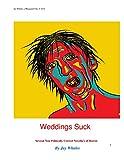 Weddings Suck: A Non Politically Correct Novel of Horror