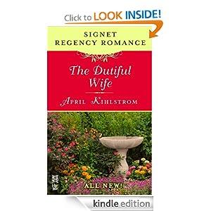 The Dutiful Wife: Signet Regency Romance (InterMix) April Kihlstrom