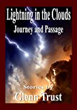 Lightning in the Clouds: Journey and Passage