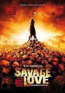Savage Love - Uncut [2 DVDs]