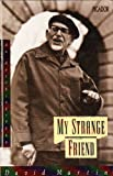 My Strange Friend: An Autobiography (Picador) (0330272659) by Martin, David