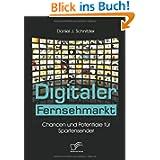 Digitaler Fernsehmarkt. Chancen und Potentiale für Spartensender