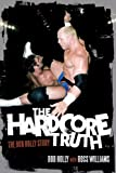 Hardcore Truth, The: The Bob Holly Story
