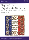 img - for Flags of the Napoleonic Wars (1) : France and her Allies (Men at Arms, 77) book / textbook / text book