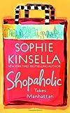 Sophie Kinsella SHOPAHOLIC TAKES MANHATTAN [Shopaholic Takes Manhattan ] BY Kinsella, Sophie(Author)Paperback 29-Jan-2002