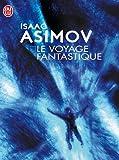 echange, troc Isaac Asimov - Le voyage fantastique