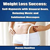Weight Loss Success: Self-Hypnosis with Binaural Beats, Relaxing Music and Subliminal Messages | [Zhanna Hamilton]