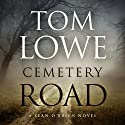 Cemetery Road Audiobook by Tom Lowe Narrated by Michael David Axtell