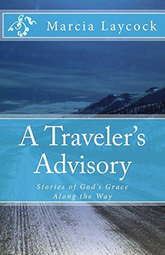 A Traveler's Advisory: Stories of God's Grace Along the Way