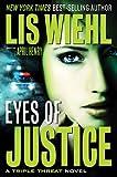 EYES OF JUSTICE (International Edition) (A Triple Threat Novel)