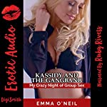 Kassidy and the Gangbang: My Crazy Night of Group Sex | Emma O'Neil