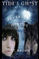 Tide's Ghost of the Reversing Worlds, Trilogy Two, Part 1