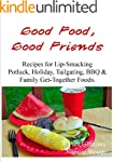 Good Food, Good Friends - Recipes for...