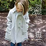 The Close Knit Gang: Modern Baby and Children's Knitting Patternsby MillaMia