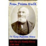 From Prison Hulk to Three Bedroom Home: Part One of a Family History 1788-1946