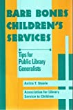 img - for Bare Bones Children's Services: Tips for Public Library Generalists book / textbook / text book