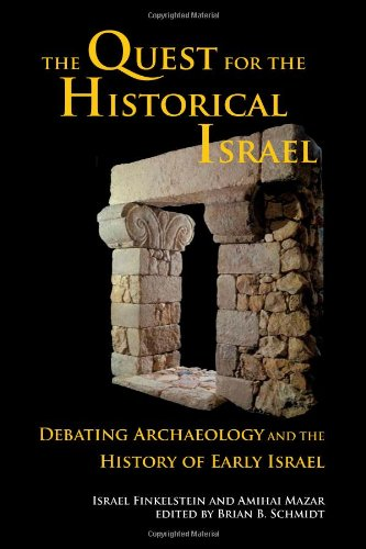The Quest for the Historical Israel: Debating Archaeology...