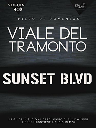 viale-del-tramonto-audiofilm-la-guida-in-audio-al-capolavoro-di-billy-wilder