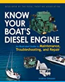 img - for Know Your Boat's Diesel Engine: An Illustrated Guide to Maintenance, Troubleshooting, and Repair book / textbook / text book
