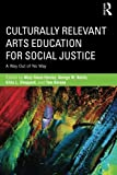 img - for Culturally Relevant Arts Education for Social Justice: A Way Out of No Way book / textbook / text book