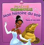 echange, troc Disney - La princesse et la grenouille : Tiana et ses amis