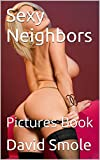 img - for Sexy Neighbors: Pictures Book book / textbook / text book