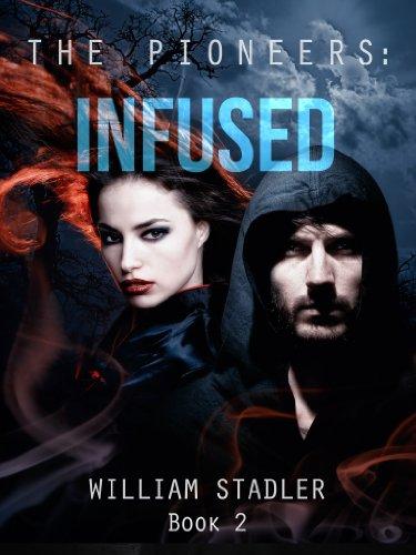 Infused (Book 2 Of The Pioneers Saga)