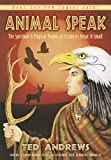 Animal Speak: The Spiritual & Magical Powers of Creatures Great and Small: The Spiritual & Magical Powers of Creatures Gre...