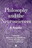 Philosophy and the Neurosciences: A Reader (0631210458) by William Bechtel