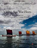 Viking Age War Fleets: Shipbuilding, resource management and maritime warfare in 11th-century Denmark