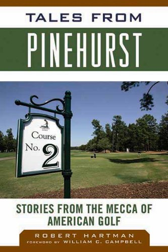 tales-from-pinehurst-stories-from-the-mecca-of-american-golf-tales-from-the-team