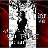 What man?! Oh That Man!!!