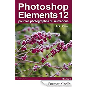 Photoshop Elements 12: pour les photographes du num�rique