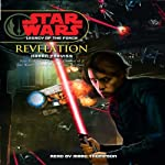 Star Wars: Legacy of the Force #8: Revelation (       ABRIDGED) by Karen Traviss Narrated by Marc Thompson