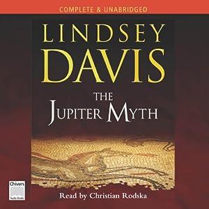 The Jupiter Myth: Marcus Didius Falco, Book 14 | [Lindsey Davis]