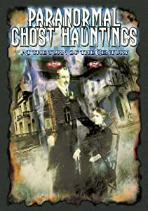 Paranormal Ghost Hauntings at the Turn of the Century [DVD] [2013]