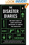 The Disaster Diaries: One Man's Quest...