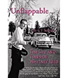 Unflappable The life and Times of Whitney Reed
