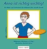 Anna ist richtig wichtig! Ein Buch über sexuelle Gewalt