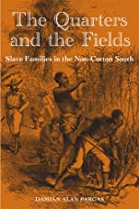 The quarters and the fields : slave families in the non-cotton South